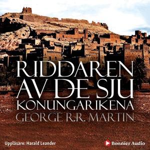 Riddaren av de sju konungarikena (ljudbok) av G