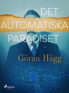 Det automatiska paradiset (e-bok) av Göran Hägg