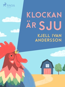 Klockan är sju (e-bok) av Kjell Ivan Andersson