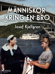 Människor kring en bro (e-bok) av Josef Kjellgr