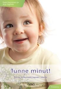 Tunne minut! : Turva ja tunteet lapsen silmin (