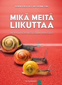 Mikä meitä liikuttaa : Motivaatiopsykologian pe