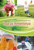Iloa ja ihmettelyä : Ympäristökasvatus varhaislapsuudessa