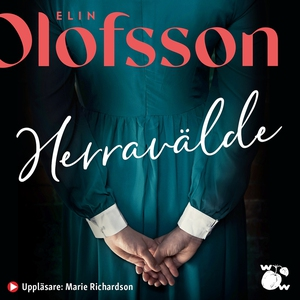 Herravälde (ljudbok) av Elin Olofsson