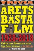 Årets bästa film 1928–2018. Fakta om Oscarsvinnarna år för år