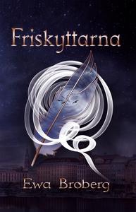 Friskyttarna (e-bok) av Ewa Broberg