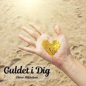 Guldet i Dig (ljudbok) av Elinor Mikkelsen