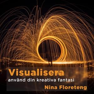 Visualisera – använd din kreativa fantasi och f