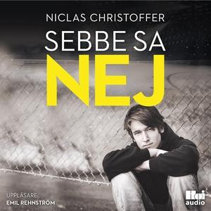 Sebbe sa nej (ljudbok) av Niclas Christoffer