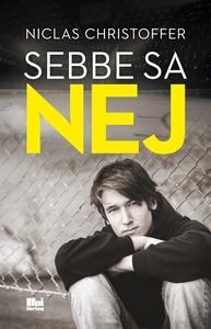 Sebbe sa nej (e-bok) av Niclas Christoffer