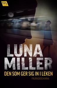 Den som ger sig in i leken (e-bok) av Luna Mill
