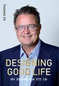 Designing Good Life : en slogan och ett liv