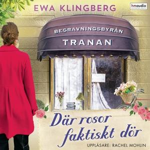 Där rosor faktiskt dör (ljudbok) av Ewa Klingbe