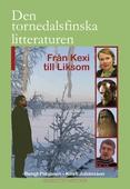 Den tornedalsfinska litteraturen I - Från Kexi till Liksom