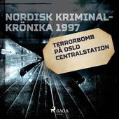 Terrorbomb på Oslo Centralstation