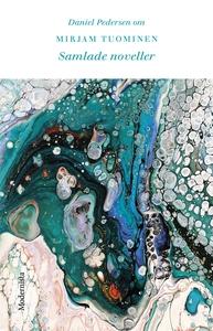 Om Samlade noveller av Mirjam Tuominen (e-bok)