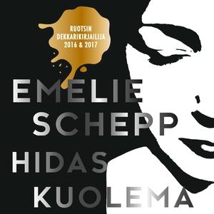 Hidas kuolema (ljudbok) av Emelie Schepp