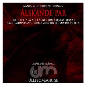 Älskande par (ljudbok) av Agnes von Krusenstjer