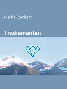 Trädiamanten (e-bok) av Marita Stenberg