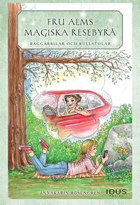 Raggarbilar och rullstolar (e-bok) av Anna-Kari