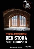 Stoppa pressarna! : den stora slottskuppen