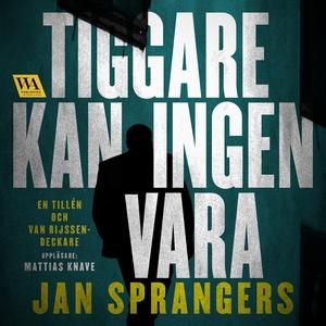 Tiggare kan ingen vara (ljudbok) av Jan Sprange
