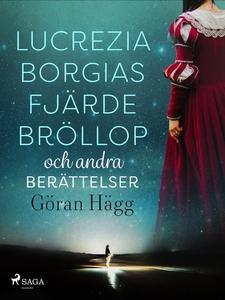 Lucrezia Borgias fjärde bröllop och andra berät