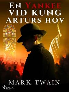 En Yankee vid kung Arturs hov (e-bok) av Mark T