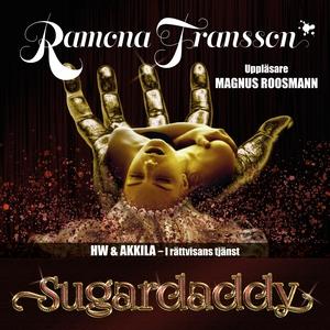 HW & Akkila, Sugardaddy (ljudbok) av Ramona Fra