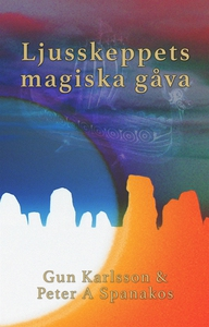 Ljusskeppets magiska gåva (e-bok) av Gun Karlss