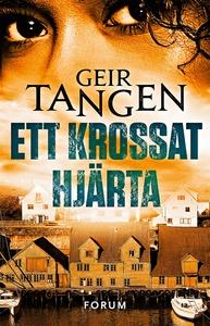 Ett krossat hjärta (e-bok) av Geir Tangen