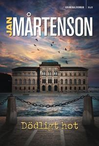 Dödligt hot (e-bok) av Jan Mårtenson