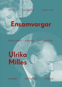 Ensamvargar : Stig Ahlgrens 1900-tal. Manlighet