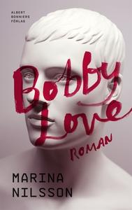 Bobby Love (e-bok) av Marina Nilsson