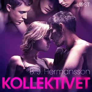 Kollektivet - erotisk novell (ljudbok) av B. J.