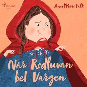 När Rödluvan bet Vargen (ljudbok) av Ann Mari F