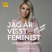 Jag är visst feminist - på mitt sätt