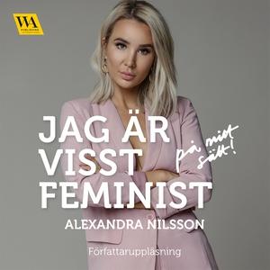 Jag är visst feminist - på mitt sätt (ljudbok)