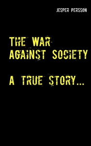 The War Against Society: A true story... (e-bok