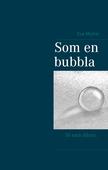 Som en bubbla: 30 små vardagsdikter
