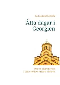 Åtta dagar i Georgien: Om en pilgrimsresa i den
