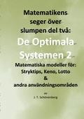 Matematikens seger över slumpen del två:: De optimala systemen 2, Matematiska modeller för: Stryktips, Keno, Lotto & andra användningsområden