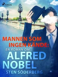 Mannen som ingen kände: en roman om Alfred Nobe