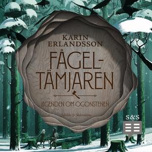 Fågeltämjaren (ljudbok) av Karin Erlandsson