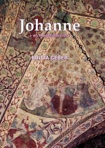 Johanne en medeltidskvinna (e-bok) av Britta Ge