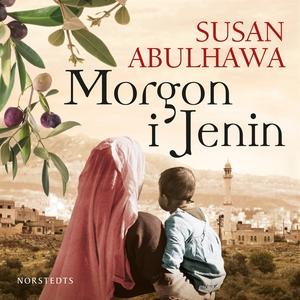 Morgon i Jenin (ljudbok) av Susan Abulhawa
