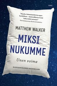 Miksi nukumme - Unen voima (e-bok) av Matthew W