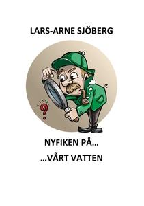 Nyfiken på vårt vatten (e-bok) av Lars-Arne Sjö
