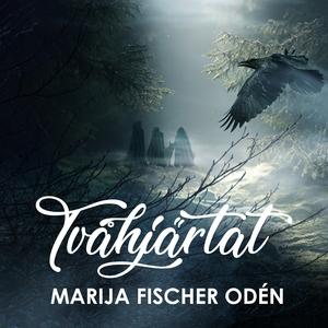 Tvåhjärtat (ljudbok) av Marija Fischer Odén