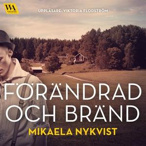 Förändrad och bränd (ljudbok) av Mikaela Nykvis